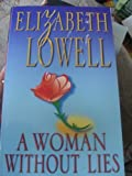 A Woman Without Lies (0330426249) by Elizabeth Lowell