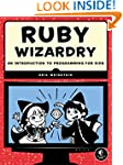 Ruby Wizardry: An Introduction to Pro...