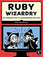 Ruby Wizardry: An Introduction to Programming for Kids ebook download