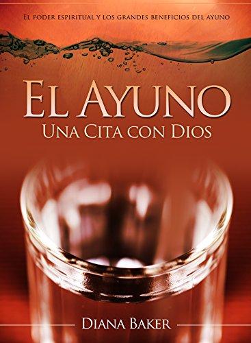 Portada del libro El ayuno: una cita con Dios de Diana Baker
