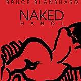 Naked Hanoi ~ Bruce Blanshard