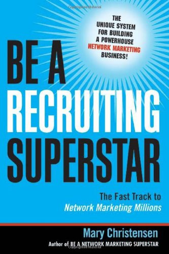 Be a Recruiting Superstar: The Fast Track to