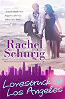 Lovestruck in Los Angeles (Lovestruck, Book 2)