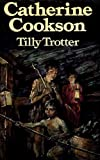 Tilly Trotter (0434142735) by COOKSON, CATHERINE