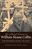 img - for COLLECTED SERMONS OF WILLIAM SLOANE COFFIN: Volume 2 - The Riverside Years: Years 1983 1987 book / textbook / text book
