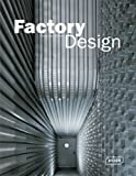 Factory Design (Architecture in Focus)