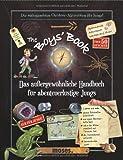 The Boys' Book: Das außergewöhnliche Handbuch für abenteuerliche Jungs