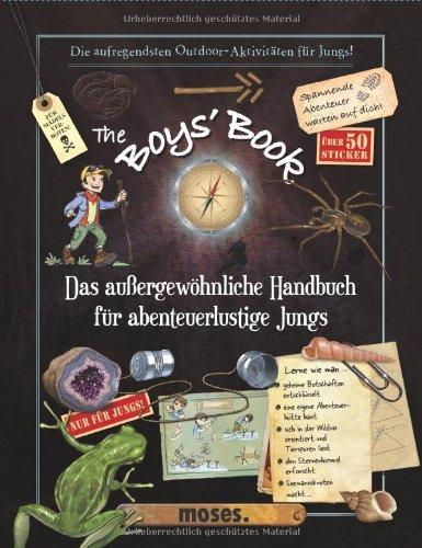 The Boys' Book: Das außergewöhnliche Handbuch für abenteuerliche Jungs das Buch von Michèle Lecreux - Preise vergleichen & online bestellen