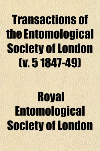 Transactions of the Entomological Society of London (v. 5 1847-49)