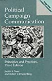 Political Campaign Communication: Principles and Practices (Praeger Series in Political Communication) (0275948846) by Judith S. Trent