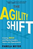 img - for The Agility Shift: Creating Agile and Effective Leaders, Teams, and Organizations book / textbook / text book