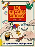 img - for 101 Physics Tricks: Fun Experiments With Everyday Materials by Terry Cash (1992-12-03) book / textbook / text book