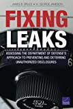 Fixing Leaks: Assessing the Department of Defenses Approach to Preventing and Deterring Unauthorized Disclosures