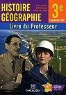 Histoire Géographie 3e : Livre du Professeur, programme 2012
