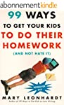 99 Ways to Get Your Kids to do Their...