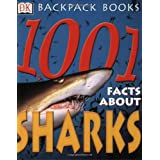 1001 Facts About Sharks (Backpack Books)