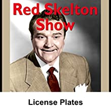 Red Skelton: License Plates  by Red Skelton Narrated by Red Skelton
