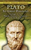 img - for Six Great Dialogues: Apology, Crito, Phaedo, Phaedrus, Symposium, The Republic (Dover Thrift Editions) book / textbook / text book