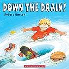 Down the Drain Hörbuch von Robert N Munsch Gesprochen von: Robert Munsch