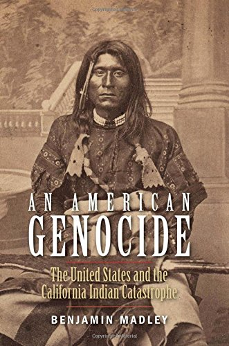 an-american-genocide-the-united-states-and-the-california-indian-catastrophe-1846-1873