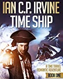 Time Ship (Book One): A Time Travel Romantic Adventure: The ideal Beach Book for reading on Holiday!