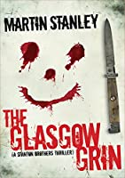 The Glasgow Grin (A Stanton Brothers thriller) (English Edition)