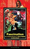 Fascination: The Celluloid Dreams Of Jean Rollin