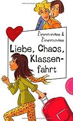 Liebe, Chaos, Klassenfahrt