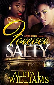 Forever Salty (Salty: A Ghetto Soap Opera Book 5)