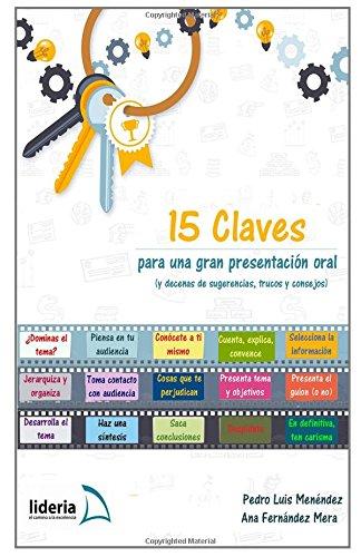 15 Claves para una gran presentación oral: (y decenas de sugerencias, trucos y consejos)