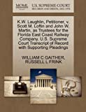 K.W. Laughlin, Petitioner, v. Scott M. Loftin and John W. Martin, as Trustees for the Florida East Coast Railway Company. U.S. Supreme Court Transcript of Record with Supporting Pleadings