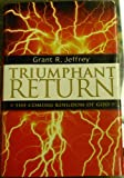 Triumphant Return (0739422723) by Grant R. Jeffrey