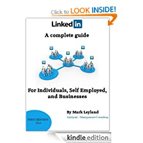 LinkedIn: A complete guide for Individuals, Self Employed and Businesses