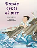img - for Donde Canta el Mar = Where the Sea Sings (Coleccion Rascacielos) (Spanish Edition) book / textbook / text book