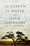 img - for To Heaven by Water: A Novel book / textbook / text book