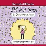 Still Just Grace | Charise Mericle Harper