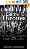 Game Of Thrones: A Game of Thrones Character Description Quick Guide - Catch Up To Everyone Else In No Time! (Game of thrones, Game of thrones books, Game ... thrones box set, Game of thrones books 1-7)