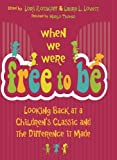 When We Were Free to Be: Looking Back at a Children's Classic and the Difference It Made