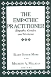 img - for The Empathic Practitioner: Empathy, Gender, and Medicine book / textbook / text book