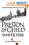 White Fire (Pendergast Series 13)