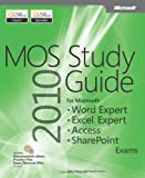 img - for MOS 2010 Study Guide for Microsoft  Word Expert, Excel  Expert, Access , and SharePoint  book / textbook / text book