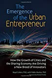 img - for The Emergence of the Urban Entrepreneur: How the Growth of Cities and the Sharing Economy Are Driving a New Breed of Innovators book / textbook / text book