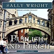Publish and Perish: A Ben Reese Mystery, Book 1 (       UNABRIDGED) by Sally S. Wright Narrated by Daniel Dorse