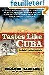 Tastes Like Cuba: An Exile's Hunger f...