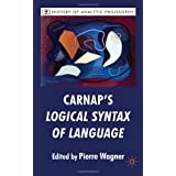 Carnap's Logical Syntax of Language (History of Analytic Philosophy)by Professor Pierre Wagner