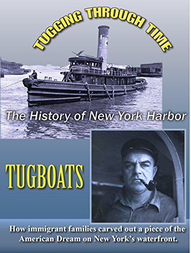 Tugging Through Time: New York Harbor Tugboats