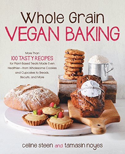 Whole Grain Vegan Baking: More than 100 Tasty Recipes for Plant-Based Treats Made Even Healthier-From Wholesome Cookies and Cupcakes to Breads, Biscuits, and More (Whole Wheat Baking compare prices)