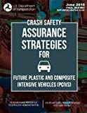 img - for Crash Safety Assurance Strategies For Future Plastic and Composite Intensive Vehicles (PCIVs) book / textbook / text book