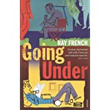 """Going Undervon """"Ray French"""""""