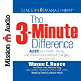 img - for The 3-Minute Difference: ALTER Your Health, Money and Relationships Without Changing Who You Are [Audio CD] book / textbook / text book